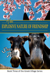 The Explosive Nature of Friendship (The Greek Village, #3)