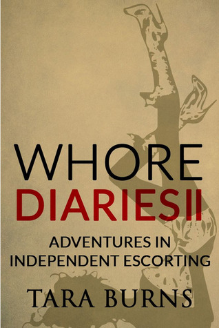 Whore Diaries II: Adventures in Independent Escorting