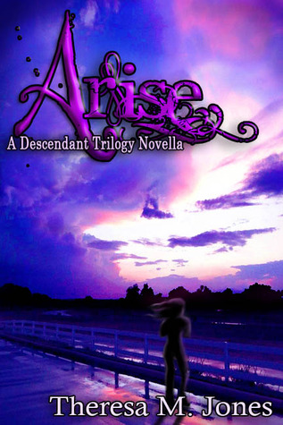 Arise (A Descendant Trilogy Prequel)