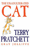 The Unadulterated Cat by Terry Pratchett