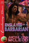 Enslaved by a Barbarian (Sold!, #6)