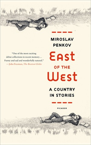 East of the West by Miroslav Penkov