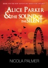 Alice Parker & The Sound of the Silent (Alice Parker, #4)