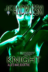 Knight (Allie's War, #5)