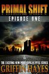 Primal Shift (A Post-Apocalyptic Serial Thriller)