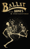 Ballet of the Bones by David      Haynes