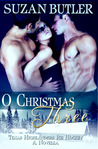 O Christmas Three by Suzan Butler