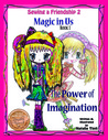 Magic in Us: the Power of Imagination