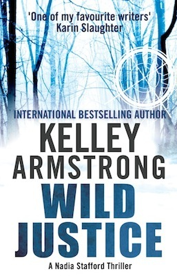 Wild Justice (Nadia Stafford #3) - Kelley Armstrong