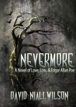 Nevermore - A Novel of Love, Loss, & Edgar Allan Poe