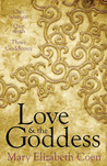 Love & The Goddess by Mary Elizabeth Coen