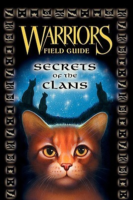 Secrets of the Clans Warriors: Field Guide
