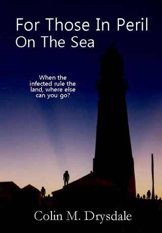 For Those In Peril On The Sea by Colin M. Drysdale