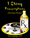 I Ching Prescriptions by Adele Aldridge