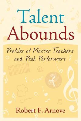 Talent Abounds: Profiles of Master Teachers and Peak Performers