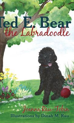 Ted E. Bear the Labradoodle by Joanna Rau-Tobin