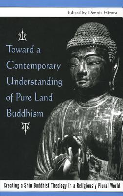 Toward a Contemporary Understanding of Pure Land Buddhism