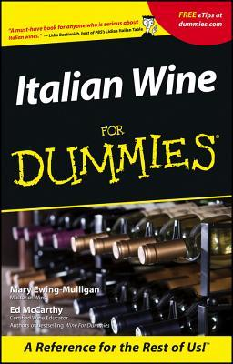 Free online download Italian Wine for Dummies. PDF by Ed McCarthy, Mary Ewing-Mulligan