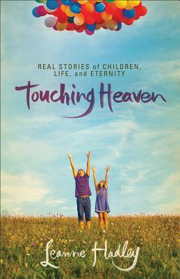 Touching Heaven by Leanne Hadley