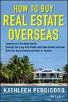 How to Buy Real Estate Overseas: A Guide for Investors and Retirees