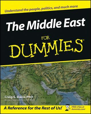 The Middle East for Dummies by Craig S. Davis