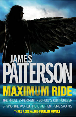 The Angel Experiment/School's Out Forever/Saving the World Set by James Patterson