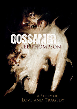 Gossamer: A Story of Love and Tragedy