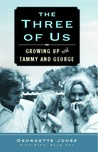 The Three of Us: Growing Up with Tammy and George