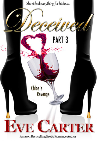 Deceived - Part 3 Chloe's Revenge