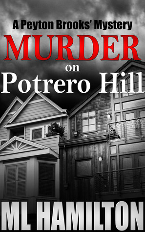Murder on Potrero Hill by M.L. Hamilton