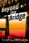 Beyond the Bridge: A Dermot Sparhawk Novel