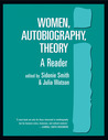 Women, Autobiography, Theory: A Reader