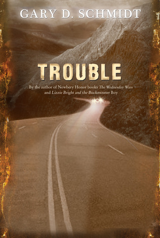 Trouble by Gary D. Schmidt