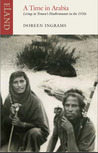 A Time in Arabia: Living in Yemen's Hadhramant in the 1930s. Doreen Ingrams