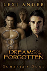 Dreams of the Forgotten by Lexi Ander