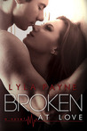 Broken at Love (Whitman University, #1)