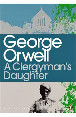 A Clergyman's Daughter by George Orwell
