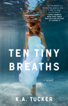 Ten Tiny Breaths (Ten Tiny Breaths, #1)
