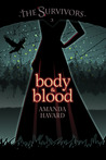 Body & Blood (The Survivors #3)