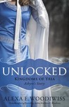 Unlocked by Alexa E. Woodiwiss
