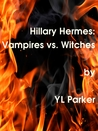 Hillary Hermes: Vampires vs. Witches