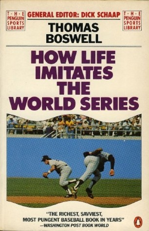 How Life Imitates the World Series by Thomas Boswell