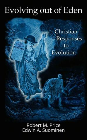 Evolving out of Eden: Christian Responses to Evolution
