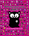 Where Are You Pip?. Karen Bendy