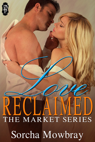 Love Reclaimed (Book 3, The Market Series)