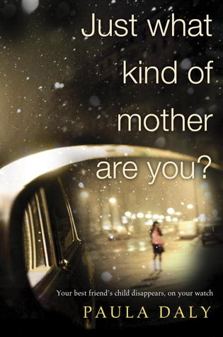 Ebook Just What Kind of Mother Are You? by Paula Daly — Reviews, Discussion, Bookclubs, Lists in PDF