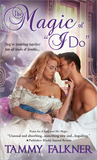 "The Magic of ""I Do"" (Faerie, #2)"