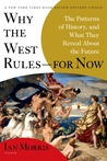 Why the West Rulesfor Now by Ian Matthew Morris
