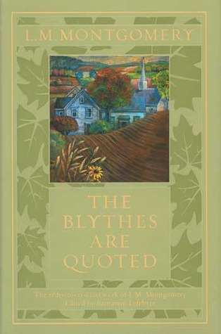 Blythes Are Quoted,The by L.M. Montgomery