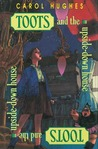 Toots and the Upside Down House (Toots, #1)